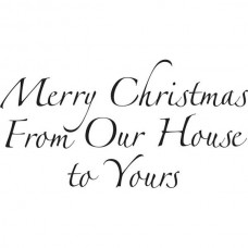 Woodware Clear Magic Merry Christmas From Our House To Yours Stamp